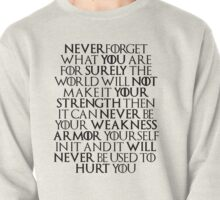 Never Forget Who You Are - Tyrion Lannister Quote Pullover