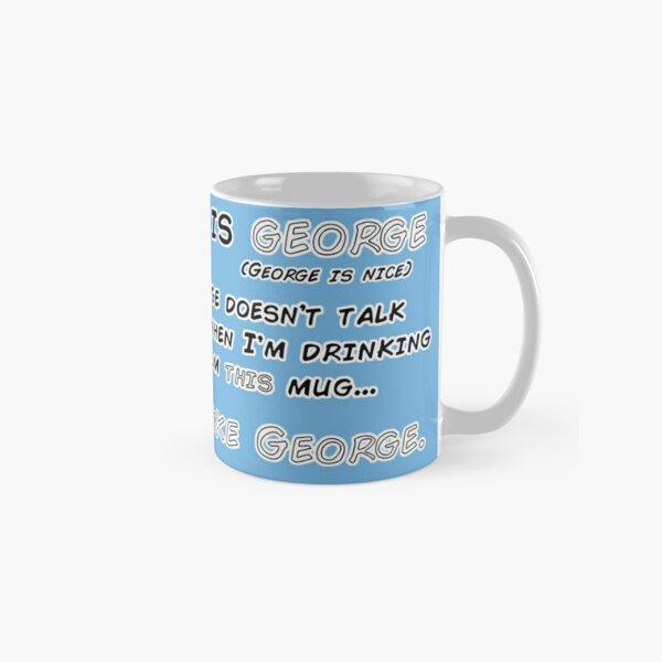 """'Be like George"""" (Blue) Classic Mug"""