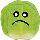 Everyone Hates Brussel Sprouts by ERae