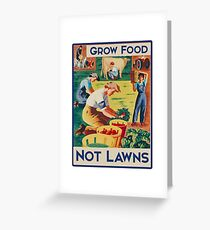 Grow food not lawns  Greeting Card