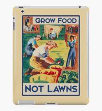 Grow food not lawns  iPad Case/Skin