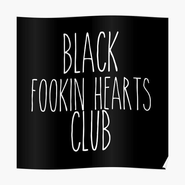 Black fookin hearts club Poster