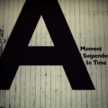 A.2 - A Moment Suspended In Time. by EvanJ
