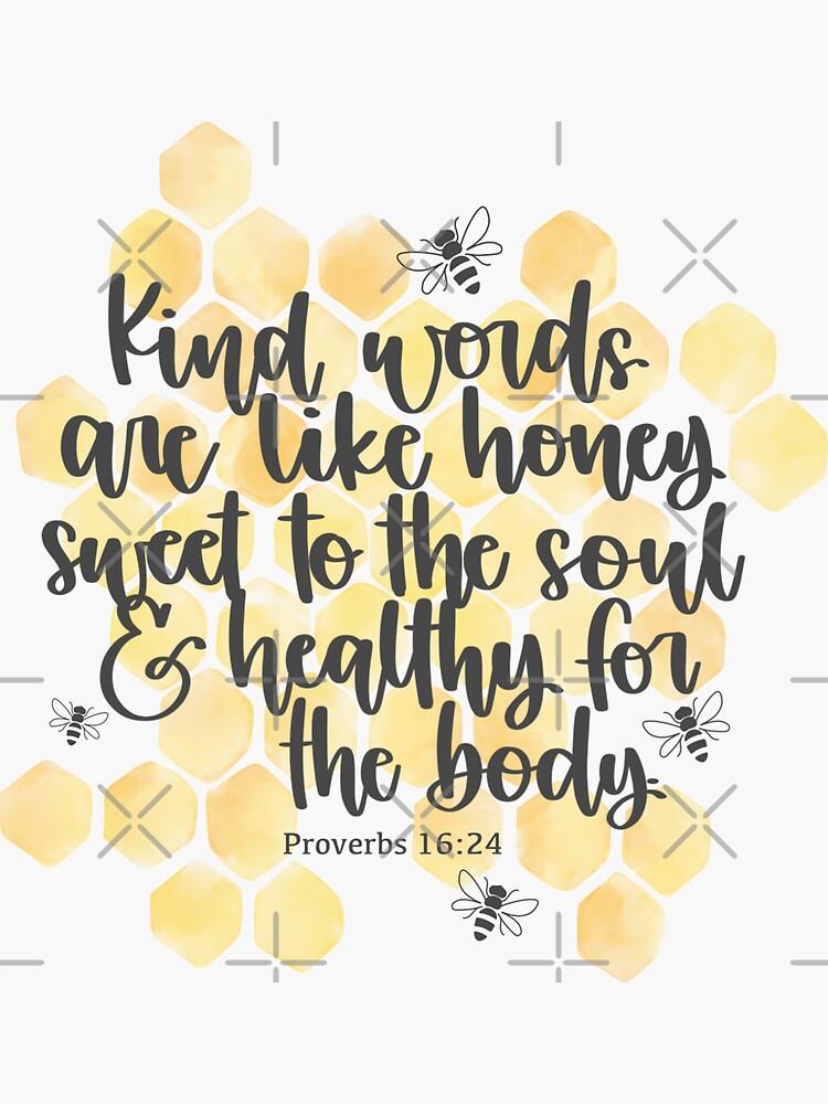 Kind words are like honey by Judiklassen
