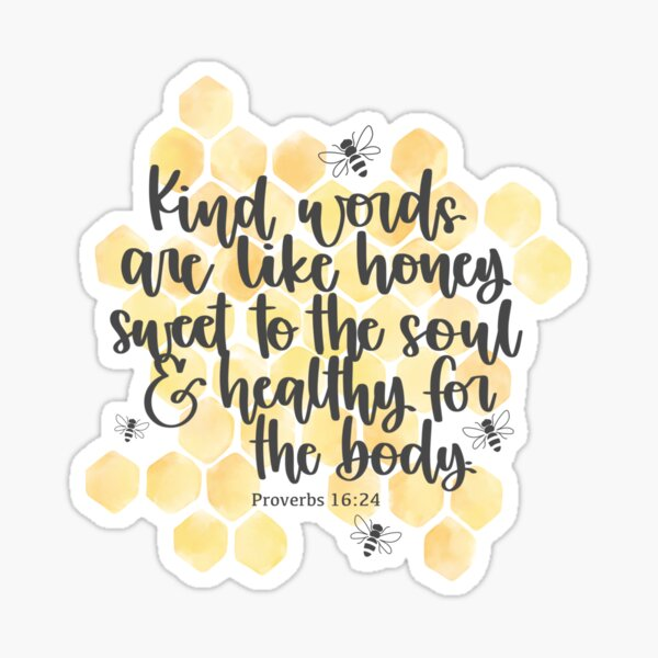 Kind words are like honey Sticker
