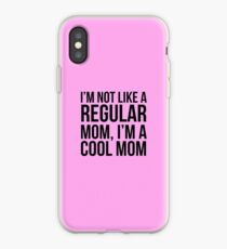 Not Like a Regular Mom iPhone Case
