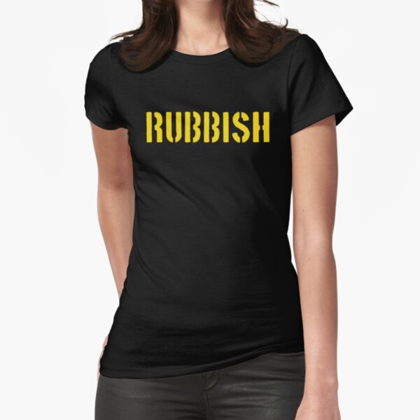 RUBBISH Fitted T-Shirt