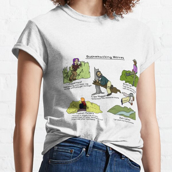 Bushwhacking moves Classic T-Shirt