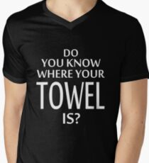 Do You Know Where Your Towel Is ? hitchhikers guide  Men's V-Neck T-Shirt