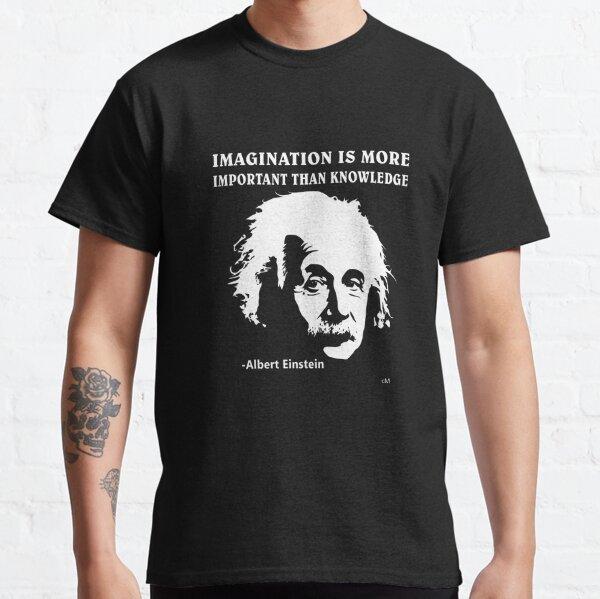Calvin Mira t shirt | Albert Einstein T-Shirt Imagination Is More Important Than Knowledge l Redbubble  Classic T-Shirt