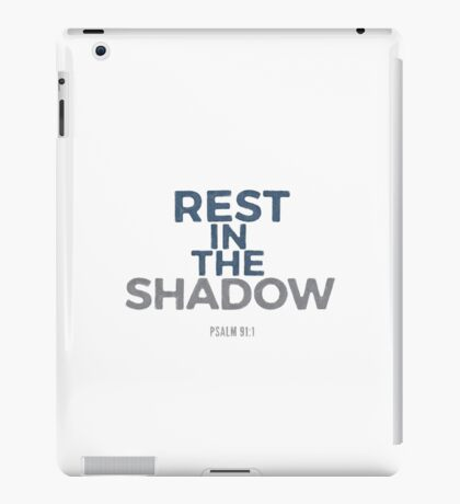 Rest in the shadow - Psalm 91:1 iPad Case/Skin