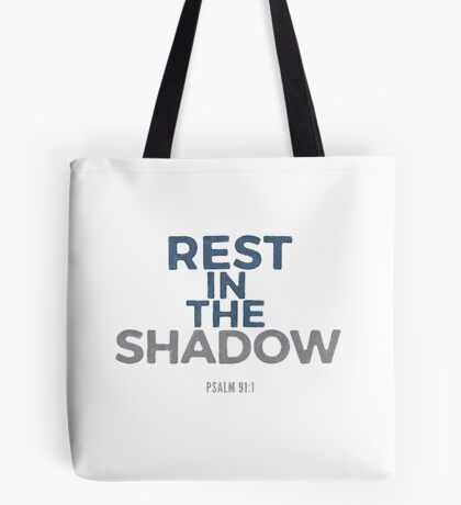 Rest in the shadow - Psalm 91:1 Tote Bag