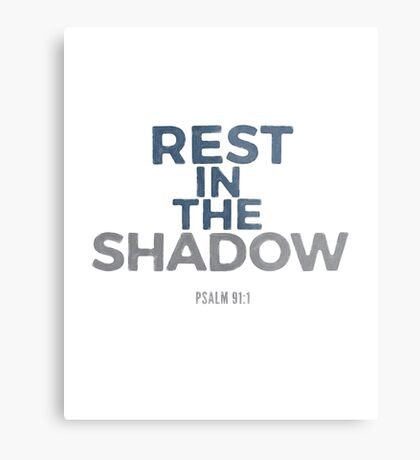 Rest in the shadow - Psalm 91:1 Metal Print