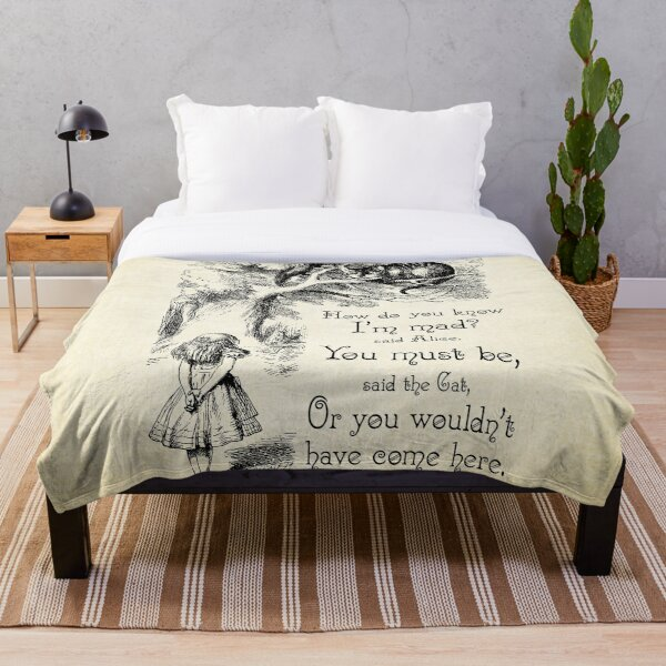 Alice in Wonderland Quote - How Do You Know I'm Mad - Cheshire Cat Quote - 0173 Throw Blanket