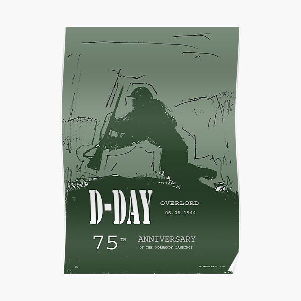 D-Day Anniversary of the Landing in Normandie - June 6, 1944 Poster