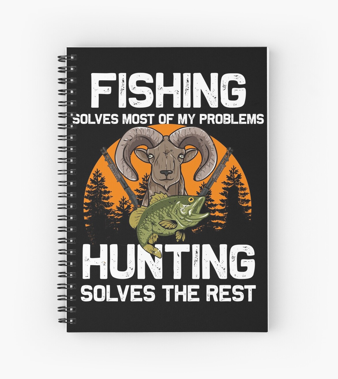 Funny Fishing And Hunting Quotes Fisherman And Hunter Spiral Notebook By Lifua Redbubble