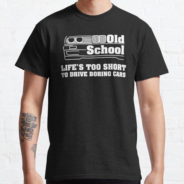 E30 T-Shirt Das Leben ist zu kurz um langweilige Autos zu fahren - Weiß Classic T-Shirt