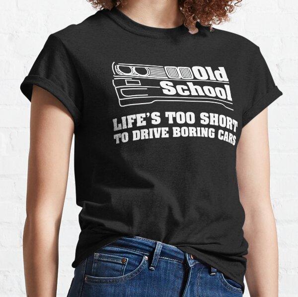 E30 La vie est trop courte pour conduire des voitures ennuyeuses - Blanc T-shirt classique