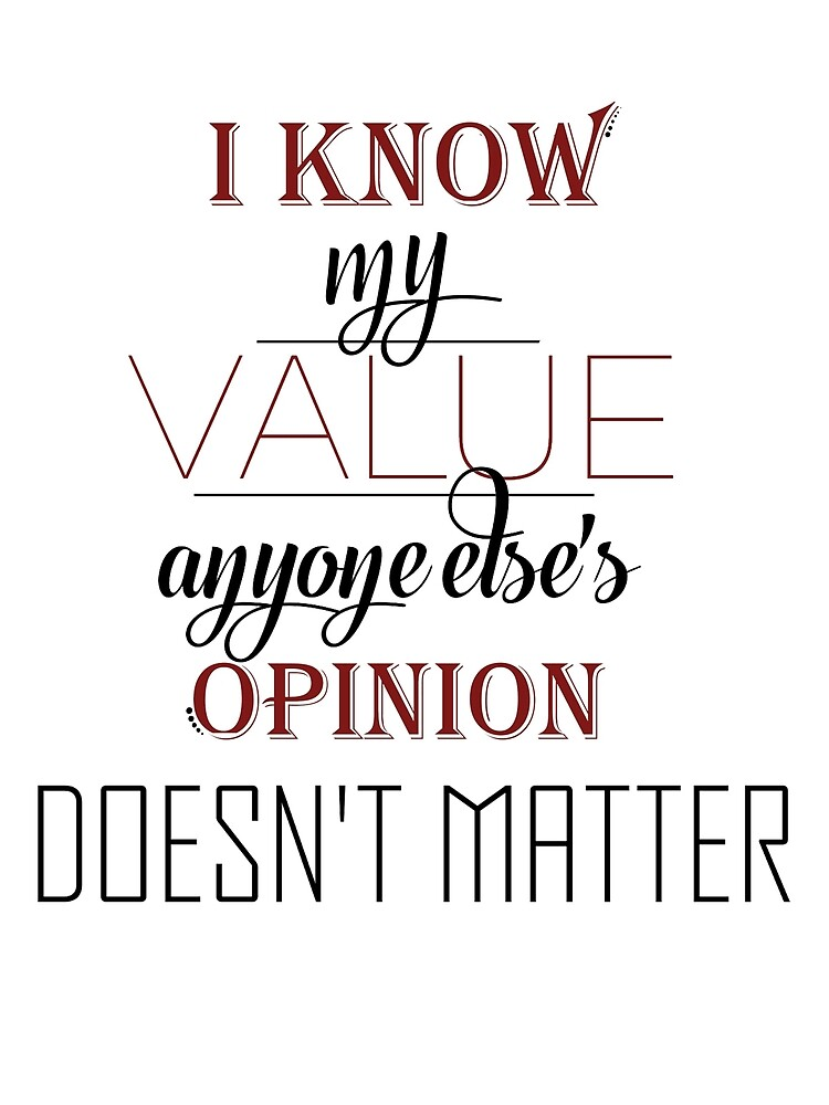 I Know my Value by WhatEvenNo