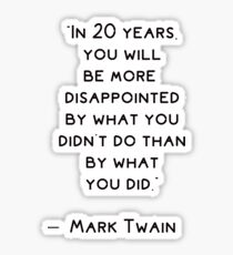 Inspirational quote by  Mark Twain   Sticker