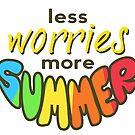 Less Worries, More Summer, white bg, Summer poster by Alma-Studio