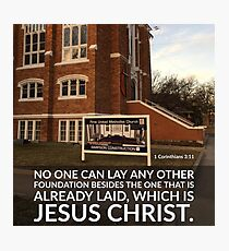 No Other Foundation - Verse Image from 1 Corinthians 3:11 Photographic Print
