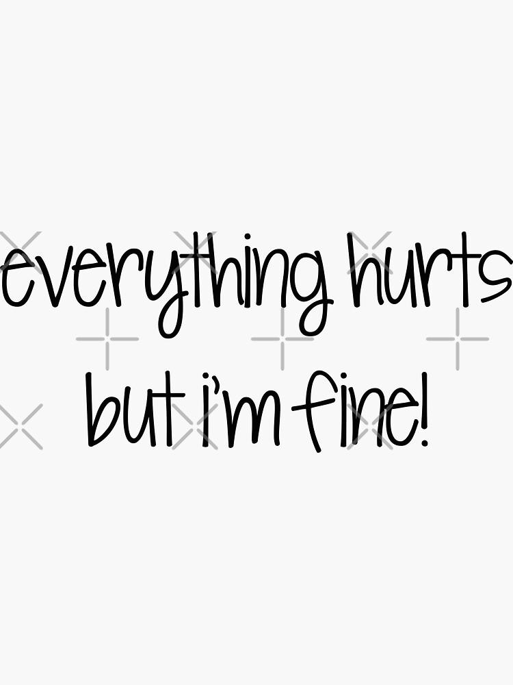 everything hurts  by brynn412
