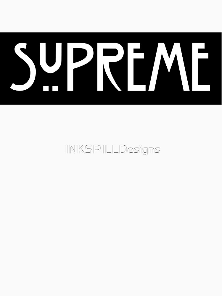 Copy of I Am The Next Supreme Blk by INKSPILLDesigns