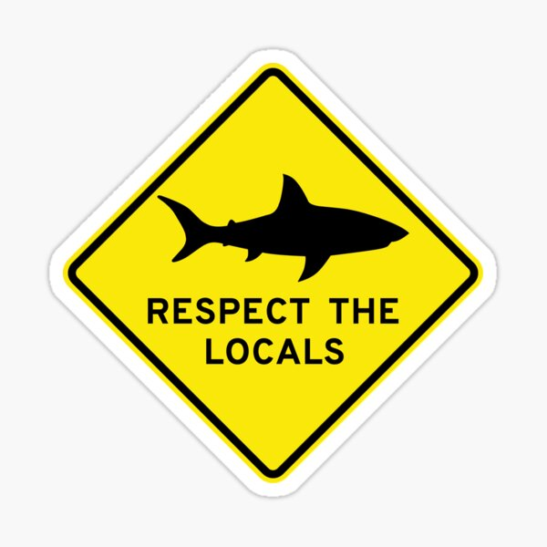 Respect the Locals Road Sign - Shark Sticker