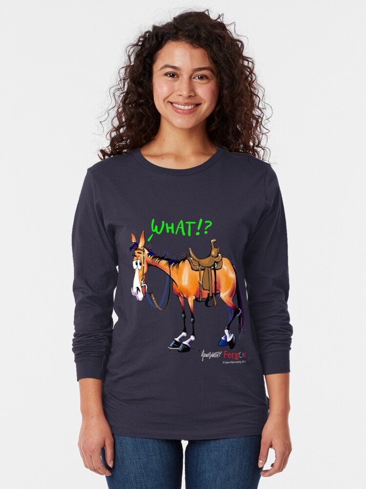 Alternate view of Fergus the Horse: WHAT!? Long Sleeve T-Shirt