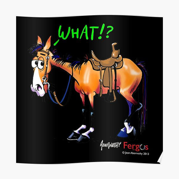 Fergus the Horse: WHAT!? Poster