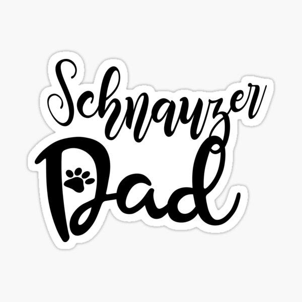 Proud Schnauzer Dad Sticker