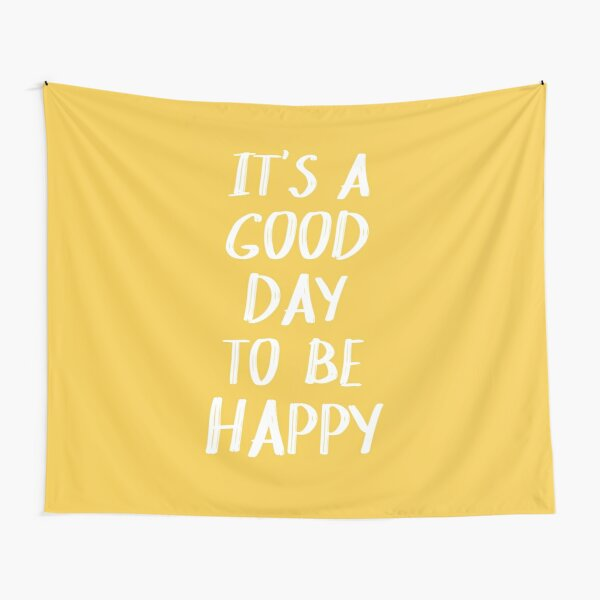 It's a Good Day to Be Happy in Yellow Tapestry