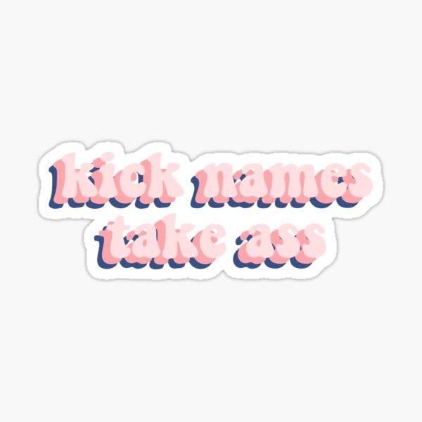kick names take ass Sticker