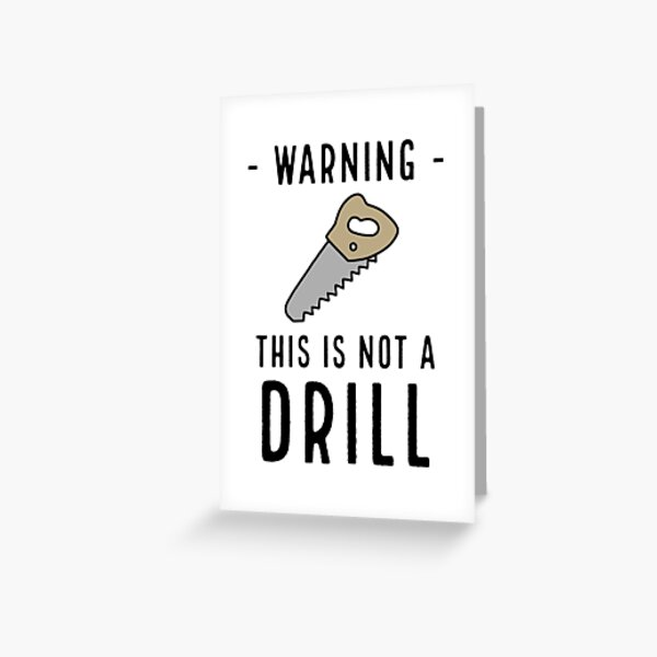 Father's Day - Not A Drill Greeting Card