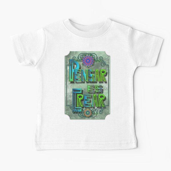 Pensar es crear 01 © Camiseta para bebés