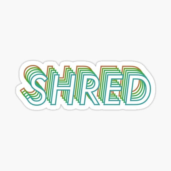SHRED 2 Sticker