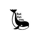 Dieser Fisch Cray von cheyenned