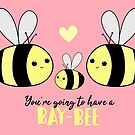 Baby Shower - New Baby - BAY-Bees - You're going to have a baby! by JustTheBeginning-x (Tori)