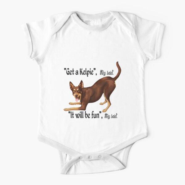 Get a Kelpie - it will be fun! Short Sleeve Baby One-Piece