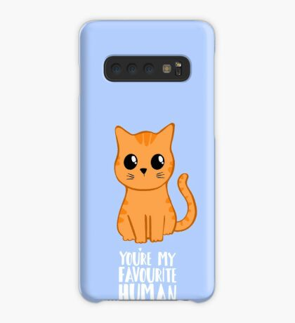 You're my favourite human - Ginger Cat - Gifts from the cat Case/Skin for Samsung Galaxy