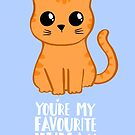 You're my favourite human - Ginger Cat - Gifts from the cat by JustTheBeginning-x (Tori)