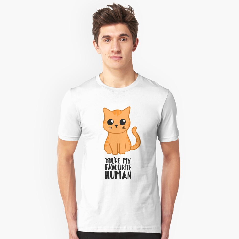 You're my favourite human - Ginger Cat - Gifts from the cat Slim Fit T-Shirt
