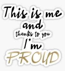 Proud - ESC 2019 - This is me and thanks to you Im PROUD Sticker