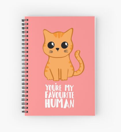 You're my favourite human - Ginger Cat - Shirt from the cat Spiral Notebook