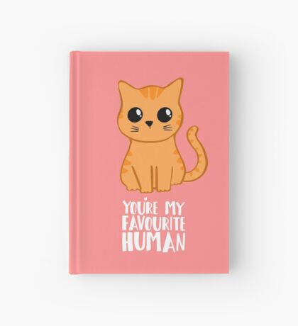 You're my favourite human - Ginger Cat - Shirt from the cat Hardcover Journal