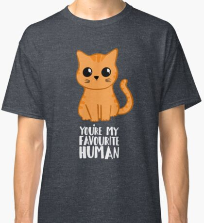 You're my favourite human - Ginger Cat - Shirt from the cat Classic T-Shirt