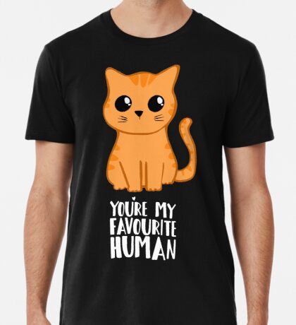 You're my favourite human - Ginger Cat - Shirt from the cat Premium T-Shirt