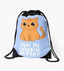 You're my favorite human - Ginger Cat - Gifts from the cat - Cat MOM Drawstring Bag