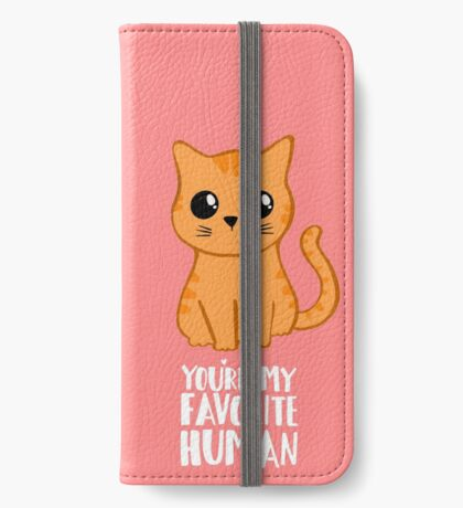 You're my favorite human - Ginger Cat - Shirt from the cat MOM - American Spelling iPhone Wallet